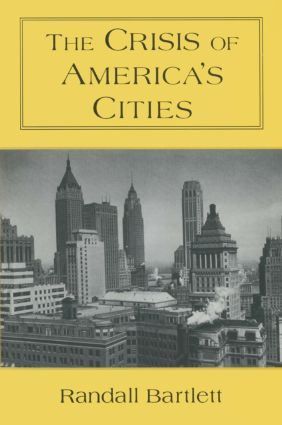 The Crisis of America's Cities: Solutions for the Future, Lessons from the Past: Solutions for the Future, Lessons from the Past book cover