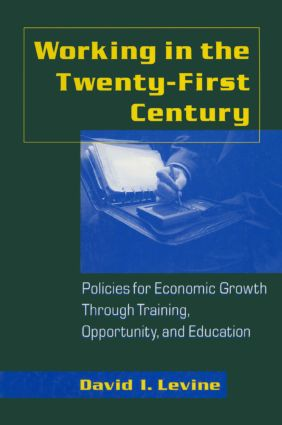 Working in the 21st Century: Policies for Economic Growth Through Training, Opportunity and Education: Policies for Economic Growth Through Training, Opportunity and Education, 1st Edition (Paperback) book cover