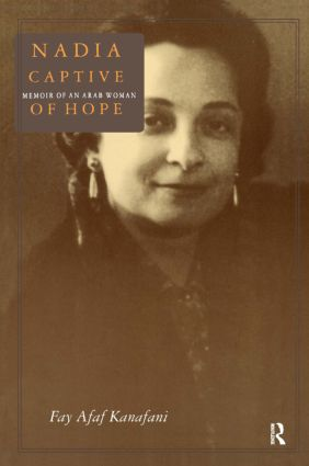Nadia, Captive of Hope: Memoir of an Arab Woman: Memoir of an Arab Woman, 1st Edition (Paperback) book cover