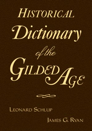Historical Dictionary of the Gilded Age: 1st Edition (Hardback) book cover