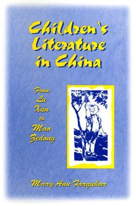 Children's Literature in China: From Lu Xun to Mao Zedong: From Lu Xun to Mao Zedong (Paperback) book cover