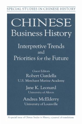 Chinese Business History: Interpretive Trends and Priorities for the Future