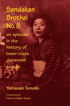 Sandakan Brothel No.8: Journey into the History of Lower-class Japanese Women: Journey into the History of Lower-class Japanese Women, 1st Edition (Paperback) book cover