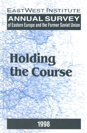 Annual Survey of Eastern Europe and the Former Soviet Union: 1998: Holding the Course, 2nd Edition (Hardback) book cover