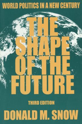 The Shape of the Future: World Politics in a New Century, 3rd Edition (Paperback) book cover