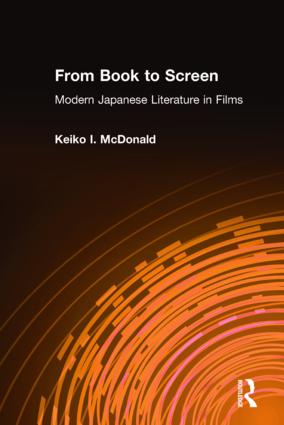 From Book to Screen: Modern Japanese Literature in Films: Modern Japanese Literature in Films, 1st Edition (Hardback) book cover