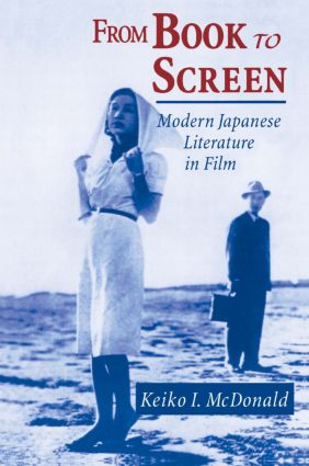 From Book to Screen: Modern Japanese Literature in Films: Modern Japanese Literature in Films, 1st Edition (Paperback) book cover
