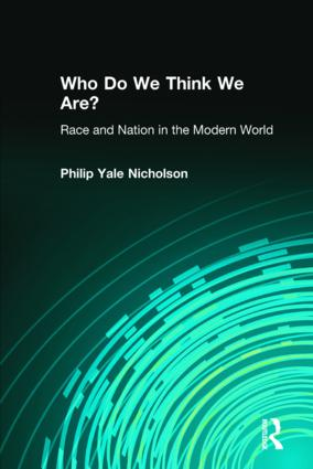 Who Do We Think We Are?: Race and Nation in the Modern World, 1st Edition (Hardback) book cover