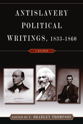Anti-Slavery Political Writings, 1833-1860: A Reader, 1st Edition (Paperback) book cover