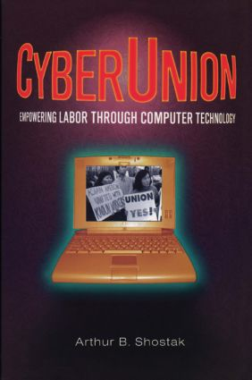 CyberUnion: Empowering Labor Through Computer Technology: Empowering Labor Through Computer Technology, 1st Edition (Paperback) book cover