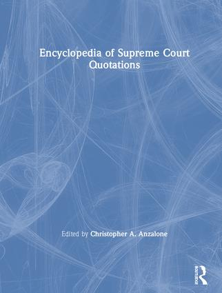 The Encyclopedia of Supreme Court Quotations: 1st Edition (Hardback) book cover
