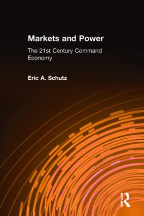 Markets and Power: The 21st Century Command Economy, 1st Edition (Paperback) book cover