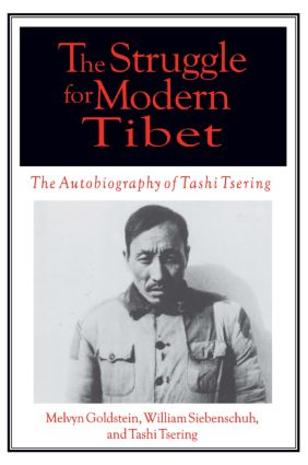 The Struggle for Modern Tibet: The Autobiography of Tashi Tsering: The Autobiography of Tashi Tsering, 1st Edition (Paperback) book cover