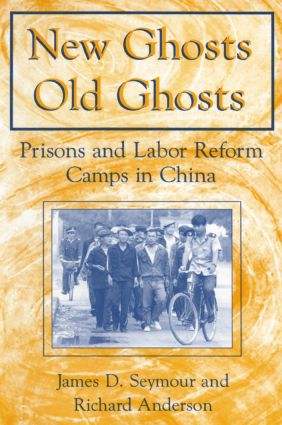 New Ghosts, Old Ghosts: Prisons and Labor Reform Camps in China: Prisons and Labor Reform Camps in China, 1st Edition (Paperback) book cover