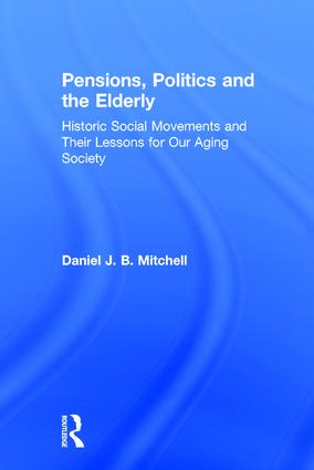 Pensions, Politics and the Elderly: Historic Social Movements and Their Lessons for Our Aging Society, 1st Edition (Paperback) book cover