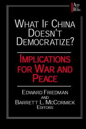What if China Doesn't Democratize?: Implications for War and Peace, 1st Edition (Paperback) book cover