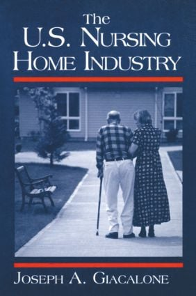 The US Nursing Home Industry: 1st Edition (Paperback) book cover