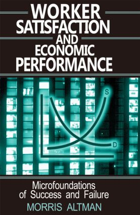 Worker Satisfaction and Economic Performance: 1st Edition (Paperback) book cover