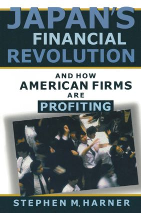 Japan's Financial Revolution and How American Firms are Profiting