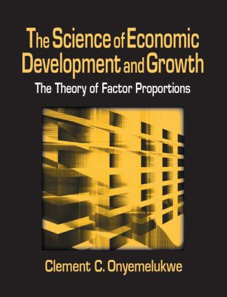 The Science of Economic Development and Growth: The Theory of Factor Proportions: The Theory of Factor Proportions, 1st Edition (Hardback) book cover