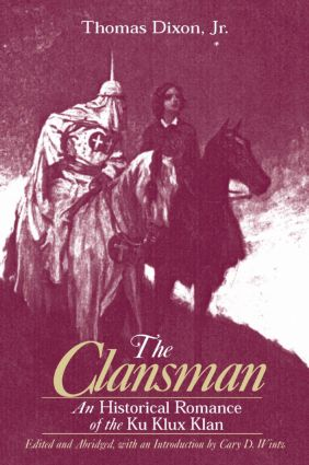 The Clansman: An Historical Romance of the Ku Klux Klan: An Historical Romance of the Ku Klux Klan, 1st Edition (Paperback) book cover