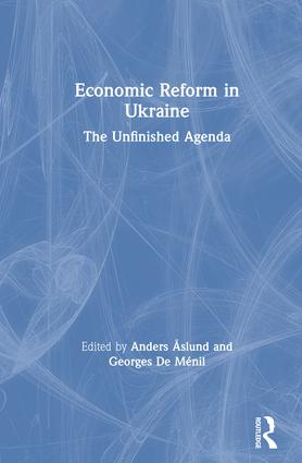 Economic Reform in Ukraine: The Unfinished Agenda: The Unfinished Agenda, 1st Edition (Hardback) book cover