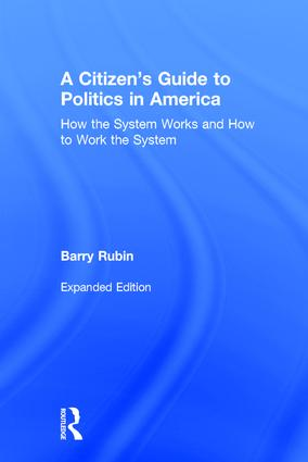 A Citizen's Guide to Politics in America: How the System Works and How to Work the System, 2nd Edition (Paperback) book cover