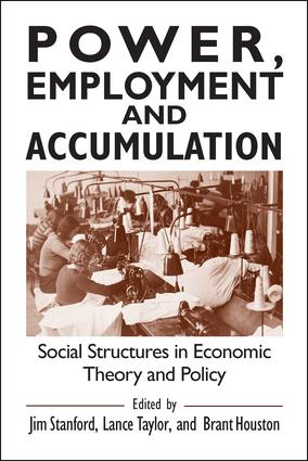 Power, Employment and Accumulation: Social Structures in Economic Theory and Policy, 1st Edition (Paperback) book cover
