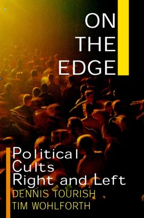 On the Edge: Political Cults Right and Left: Political Cults Right and Left, 1st Edition (Hardback) book cover