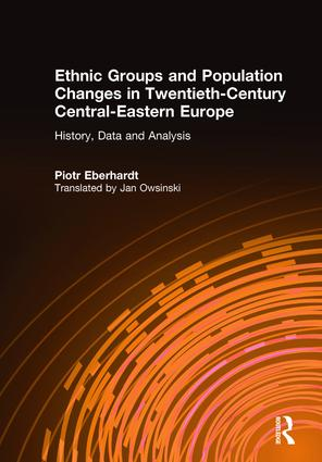 Ethnic Groups and Population Changes in Twentieth Century Eastern Europe: History, Data and Analysis: History, Data and Analysis, 1st Edition (Hardback) book cover