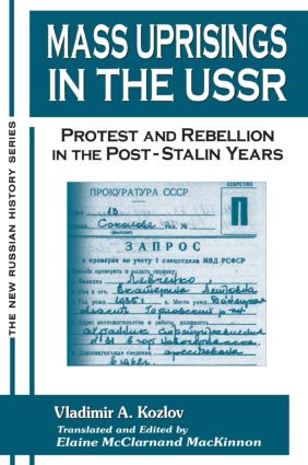 Mass Uprisings in the USSR: Protest and Rebellion in the Post-Stalin Years: Protest and Rebellion in the Post-Stalin Years, 1st Edition (Paperback) book cover