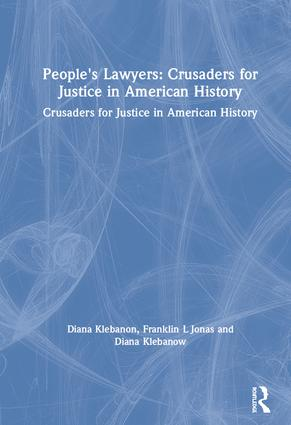 People's Lawyers: Crusaders for Justice in American History: Crusaders for Justice in American History, 1st Edition (Hardback) book cover