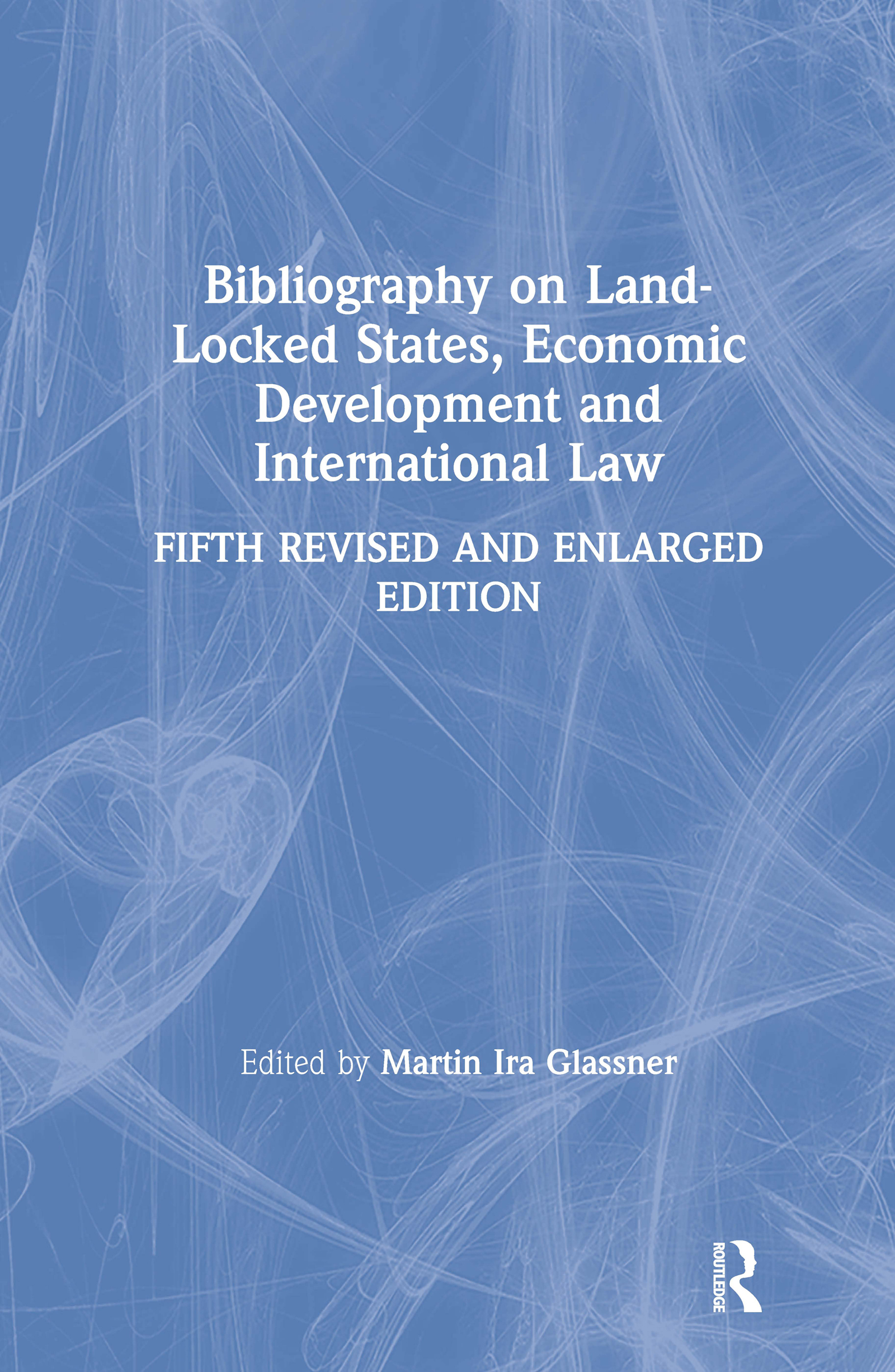 Bibliography on Land-locked States, Economic Development and International Law: 5th Edition (Hardback) book cover