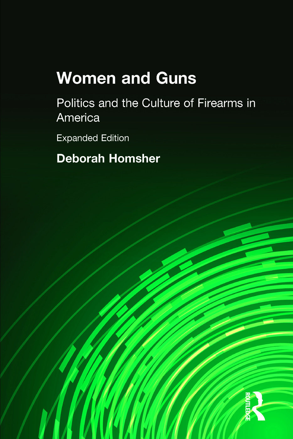 Women and Guns: Politics and the Culture of Firearms in America: Politics and the Culture of Firearms in America, 1st Edition (Paperback) book cover