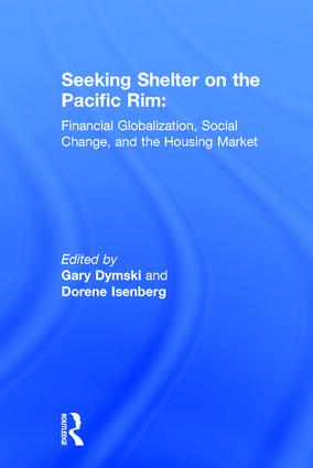 Seeking Shelter on the Pacific Rim: Financial Globalization, Social Change, and the Housing Market: Financial Globalization, Social Change, and the Housing Market, 1st Edition (Hardback) book cover