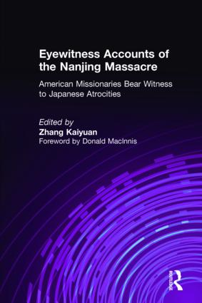 Eyewitness Accounts of the Nanjing Massacre: American Missionaries Bear Witness to Japanese Atrocities: American Missionaries Bear Witness to Japanese Atrocities, 1st Edition (Hardback) book cover