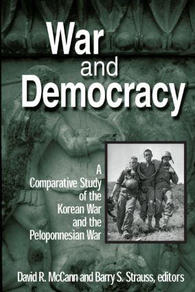 War and Democracy: A Comparative Study of the Korean War and the Peloponnesian War: A Comparative Study of the Korean War and the Peloponnesian War, 1st Edition (Paperback) book cover