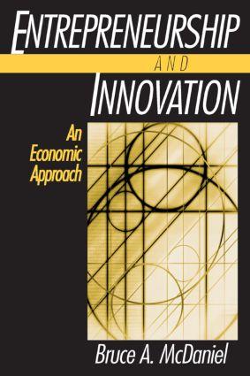 Entrepreneurship and Innovation: An Economic Approach: An Economic Approach, 1st Edition (Paperback) book cover