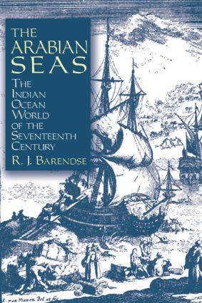 The Arabian Seas: The Indian Ocean World of the Seventeenth Century