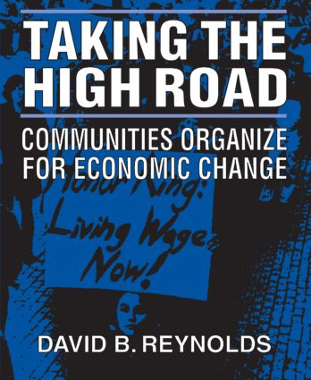 Taking the High Road: Communities Organize for Economic Change