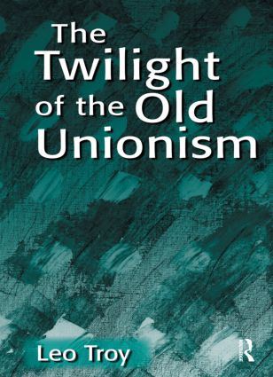 The Twilight of the Old Unionism: 1st Edition (Paperback) book cover