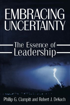 Embracing Uncertainty: The Essence of Leadership: The Essence of Leadership, 1st Edition (Paperback) book cover