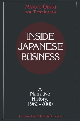 Inside Japanese Business: A Narrative History 1960-2000