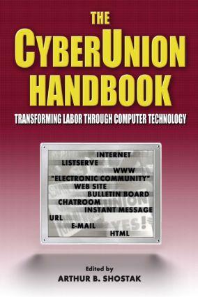 The Cyberunion Handbook: Transforming Labor Through Computer Technology: Transforming Labor Through Computer Technology, 1st Edition (Paperback) book cover