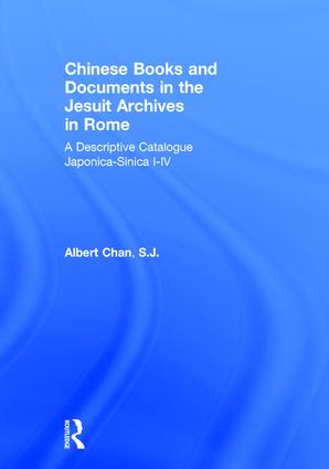 Chinese Materials in the Jesuit Archives in Rome, 14th-20th Centuries: A Descriptive Catalogue: A Descriptive Catalogue, 1st Edition (Hardback) book cover