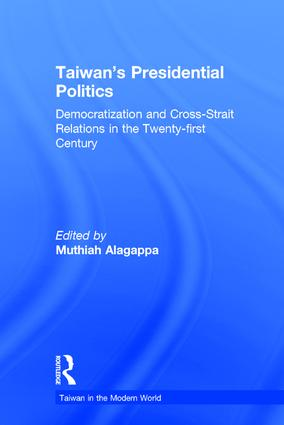 Taiwan's Presidential Politics: Democratization and Cross-strait Relations in the Twenty-first Century: Democratization and Cross-strait Relations in the Twenty-first Century, 1st Edition (Paperback) book cover