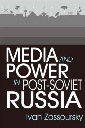 Media and Power in Post-Soviet Russia: 1st Edition (Paperback) book cover