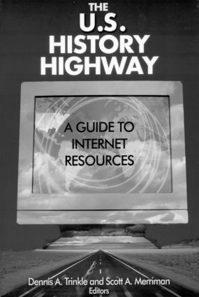 The US History Highway: A Guide to Internet Resources: A Guide to Internet Resources, 1st Edition (Pack) book cover