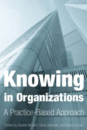 Knowing in Organizations: A Practice-Based Approach: A Practice-Based Approach, 1st Edition (Paperback) book cover