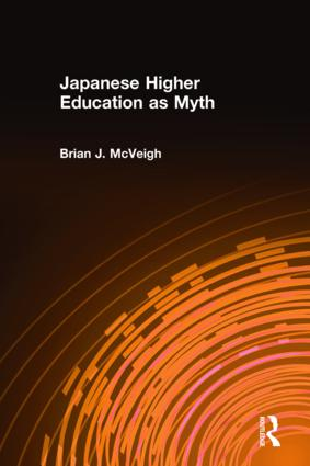 Japanese Higher Education as Myth: 1st Edition (Hardback) book cover